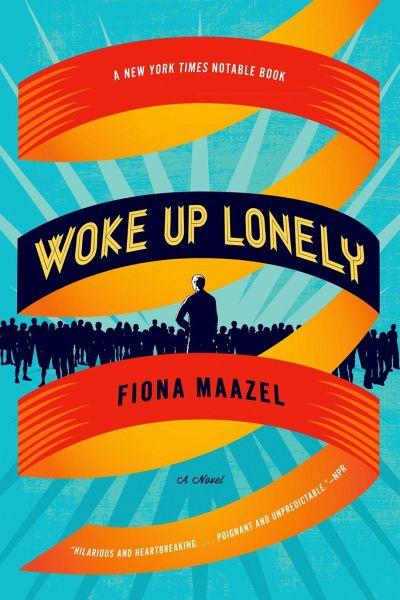 Woke Up Lonely - Maazel, Fiona