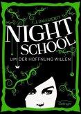 Um der Hoffnung willen / Night School Bd.4