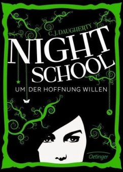 Um der Hoffnung willen / Night School Bd.4 - Daugherty, C. J.
