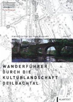 Wanderführer durch die Kulturlandschaft Deilbac...
