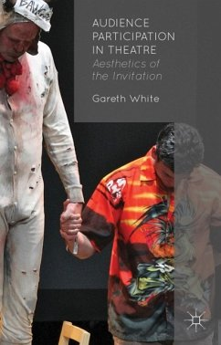 Audience Participation in Theatre: Aesthetics of the Invitation - White, G.