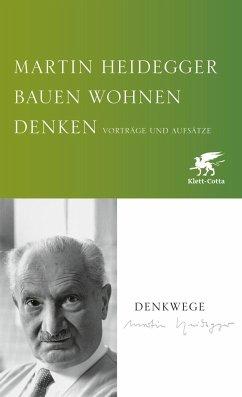 Bauen Wohnen Denken - Heidegger, Martin