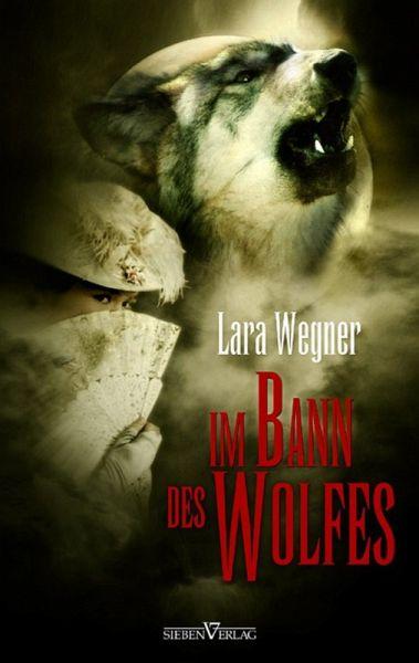 Im Bann des Wolfes - Leseprobe XXL (eBook, PDF) - Wegner, Lara
