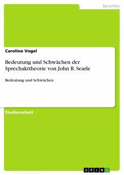 Bedeutung und Schwächen der Sprechakttheorie von John R. Searle