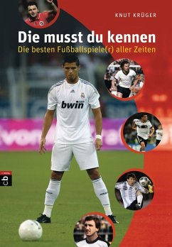 Die musst du kennen - Die besten Fußballspiele(r) aller Zeiten (eBook, ePUB) - Krüger, Knut