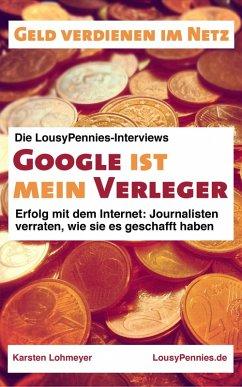 Google ist mein Verleger (eBook, ePUB) - Lohmeyer, Karsten