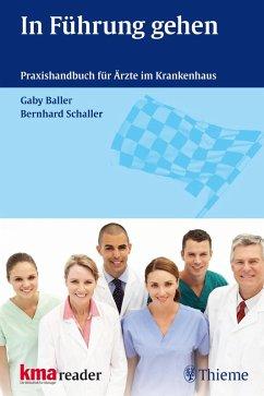 In Führung gehen (eBook, PDF) - Baller, Gaby; Schaller, Bernhard