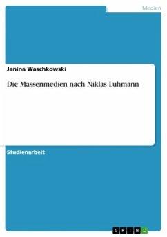 Die Massenmedien nach Niklas Luhmann