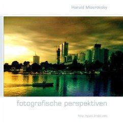 fotografische perspektiven - Mizerovsky, Harald