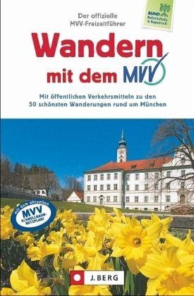 Der offizielle MVV-Freizeitführer. Wandern mit dem MVV