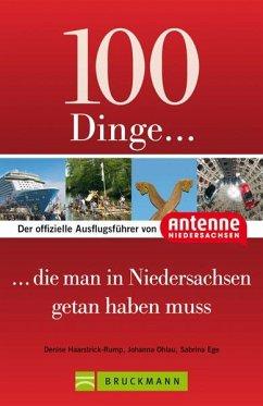 100 Dinge, die man in Niedersachsen getan haben muss - Haarstrick-Rump, Denise; Ohlau, Johanna; Ege, Sabrina