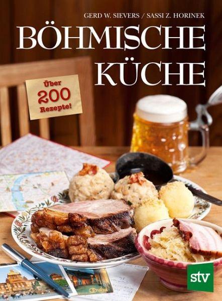 Böhmische Küche von Gerd W. Sievers; Sassi Z. Horinek - Buch - buecher.de
