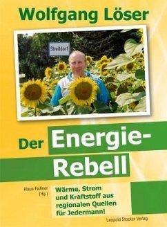 Wolfgang Löser - Der Energie-Rebell
