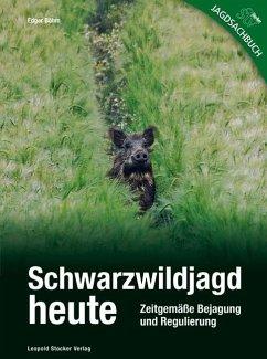 Schwarzwildjagd heute - Böhm, Edgar