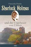 Sherlock Holmes und das Ungeheuer von Ulmen / Sherlock Holmes Bd.5