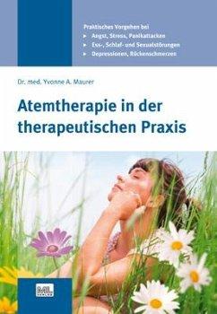 Atemtherapie in der therapeutischen Praxis - Maurer, Yvonne