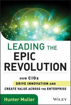 Leading the Epic Revolution (eBook, ePUB) - Muller, Hunter
