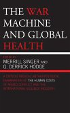 The War Machine and Global Health (eBook, ePUB)