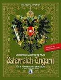 Das Habsburgerreich / Der große illustrierte Atlas Österreich-Ungarn Bd.1
