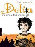 Delia, die weiße Indianerin (eBook, ePUB)