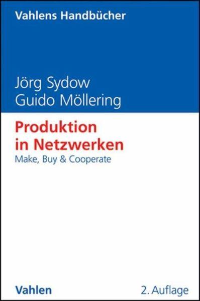 produktion in netzwerken ebook pdf von j rg sydow guido m llering portofrei bei b. Black Bedroom Furniture Sets. Home Design Ideas