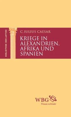 Kriege in Alexandrien, Afrika und Spanien (eBook, ePUB) - Caesar, Gaius