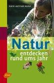 Natur entdecken rund ums Jahr (eBook, PDF)