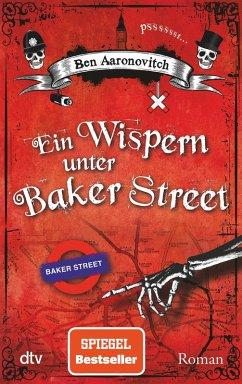 Ein Wispern unter Baker Street / Peter Grant Bd.3 (eBook, ePUB) - Aaronovitch, Ben