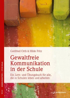 Gewaltfreie Kommunikation in der Schule (eBook, ePUB) - Fritz, Hilde; Orth, Gottfried