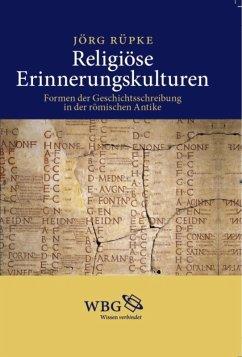 Religiöse Erinnerungskulturen (eBook, ePUB) - Rüpke, Jörg