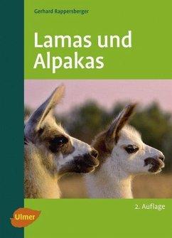 Lamas und Alpakas (eBook, PDF) - Rappersberger, Gerhard