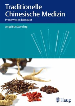 Traditionelle Chinesische Medizin (eBook, PDF) - Steveling, Angelika