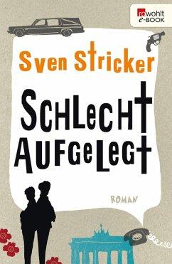 Schlecht aufgelegt (eBook, ePUB) - Stricker, Sven