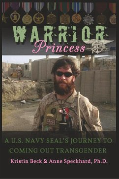 Warrior Princess A U.S. Navy Seal's Journey to Coming Out Transgender