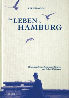Ein Leben in Hamburg - Goos, Berend