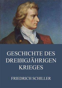 Geschichte des dreißigjährigen Krieges (eBook, ePUB) - Schiller, Friedrich