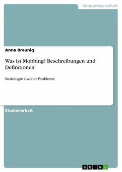 Was ist Mobbing? Beschreibungen und Definitionen (eBook, PDF)
