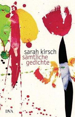 Sämtliche Gedichte - Kirsch, Sarah