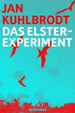 Das Elster-Experiment (eBook, ePUB) - Kuhlbrodt, Jan