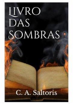 Livro das Sombras - Saltoris, C. A.