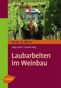 Laubarbeiten im Weinbau - Müller, Edgar; Walg, Oswald