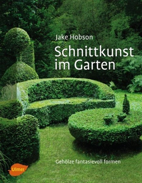 schnittkunst im garten von jake hobson buch b. Black Bedroom Furniture Sets. Home Design Ideas