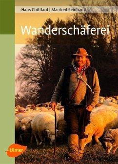 Wanderschäferei - Chifflard, Hans; Reinhardt, Manfred