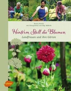 Hinterm Stall die Blumen