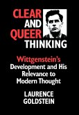 Clear and Queer Thinking: Wittgenstein's Development and His Relevance to Modern Thought