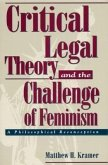 Critical Legal Theory and the Challenge of Feminism: A Philosophical Rewriting
