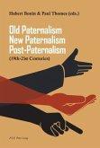 Old Paternalism, New Paternalism, Post-Paternalism