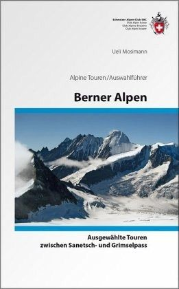sac hochtouren berner alpen von ueli mosimann buch. Black Bedroom Furniture Sets. Home Design Ideas