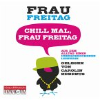 Chill mal, Frau Freitag (MP3-Download)