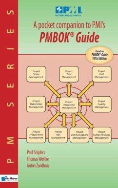 A pocket companion to PMIs PMBOK® Guide Fifth edition (eBook, PDF) - Snijders, Paul; Wuttke, Thomas; Zandhuis, Anton